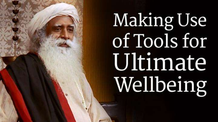 Making Use of Tools for Ultimate Wellbeing
