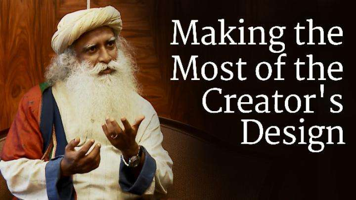 Making the Most of the Creator's Design