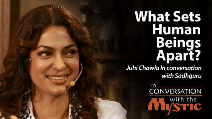Juhi Chawla with Sadhguru: What Sets Human Beings Apart?