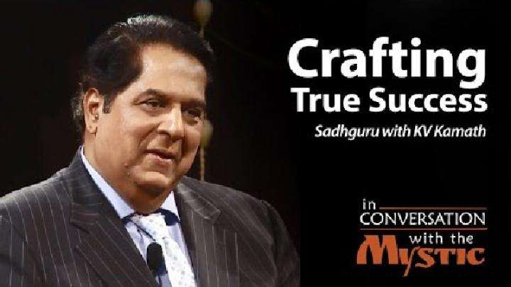 Sadhguru with KV Kamath: Crafting True Success