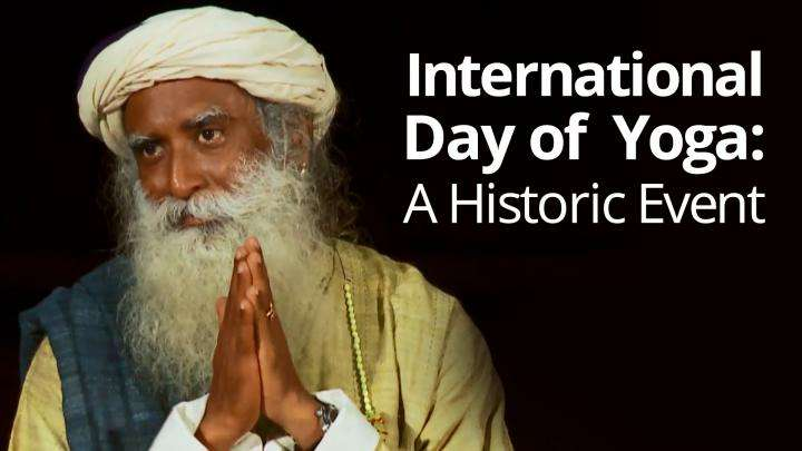 International Day of Yoga: A Historic Event