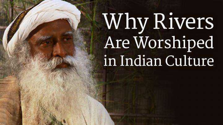 Why Rivers Are Worshiped in Indian Culture