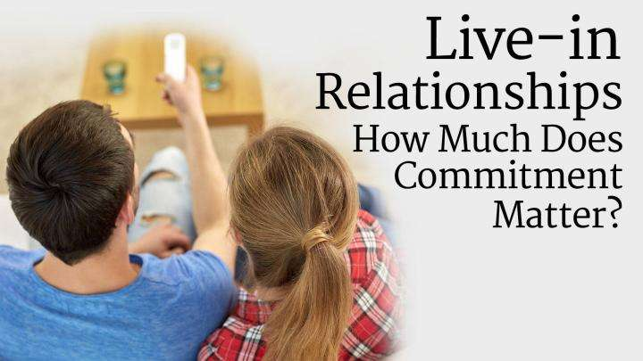 Live-in Relationships: How Much Does Commitment Matter?