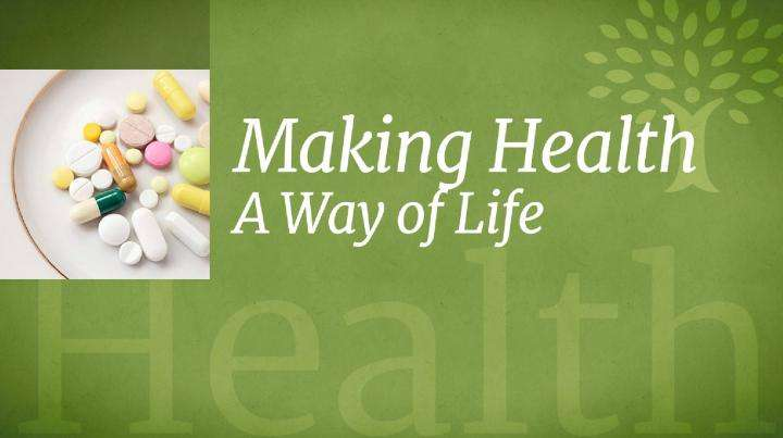 Making Health A Way of Life
