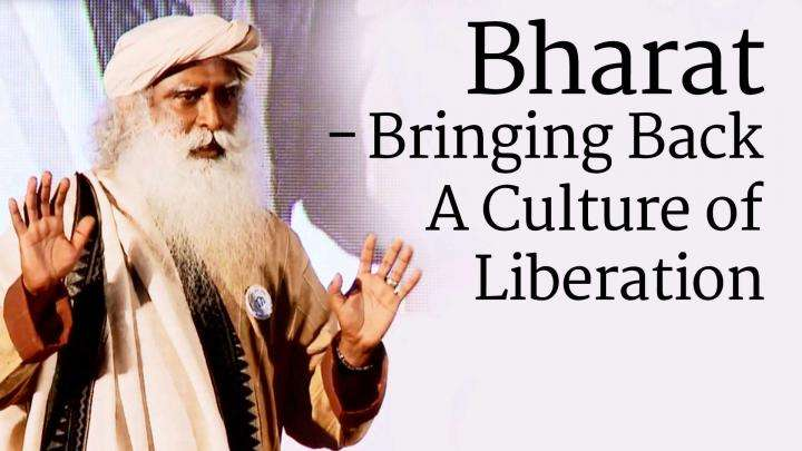 Bharat - Bringing Back A Culture of Liberation