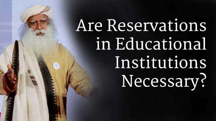 Are Reservations in Educational Institutions Necessary?