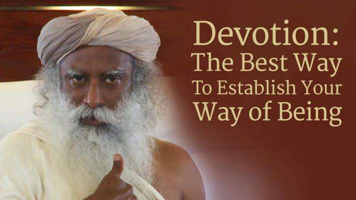 Devotion: The Best Way To Establish Your Way of Being