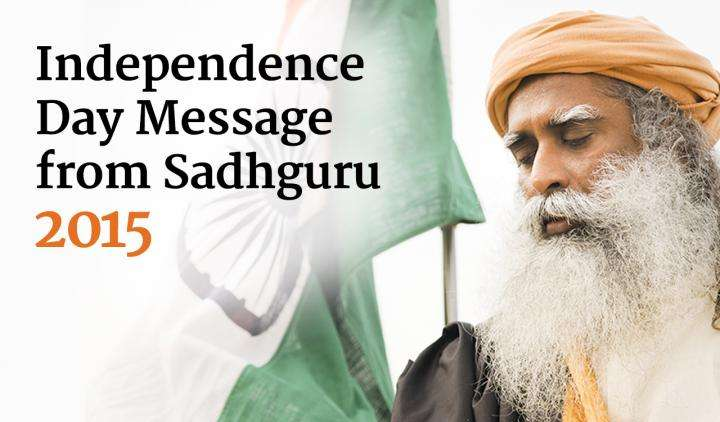 Independence Day Message from Sadhguru -2015