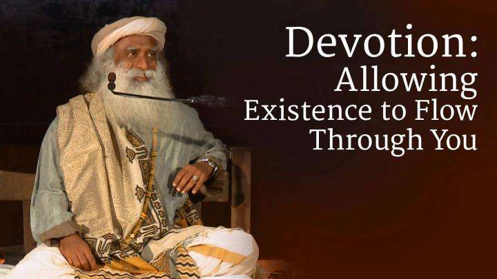 Devotion: Allowing Existence to Flow Through You