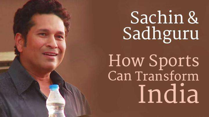 Sachin Tendulkar & Sadhguru: How Sports Can Transform India