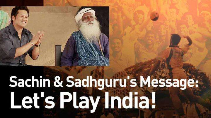 Sachin & Sadhguru's Message: Let's Play India!