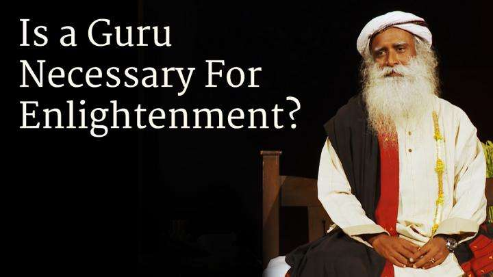 Is a Guru Necessary For Enlightenment?