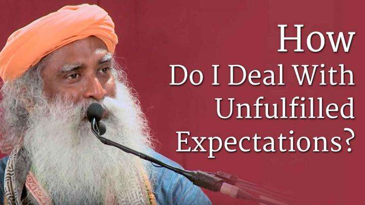 How Do I Deal With Unfulfilled Expectations?