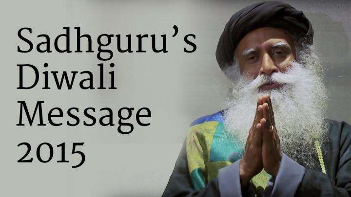 Sadhguru​'s​ Diwali Message ​-​ 2015