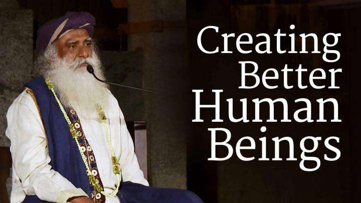 Creating Better Human Beings