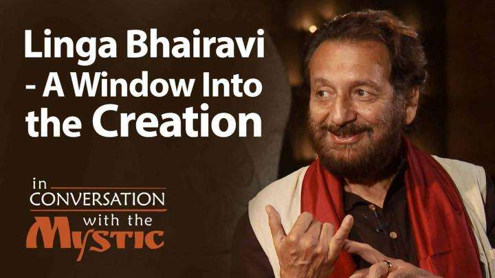 Linga Bhairavi – A Window Into the Creation