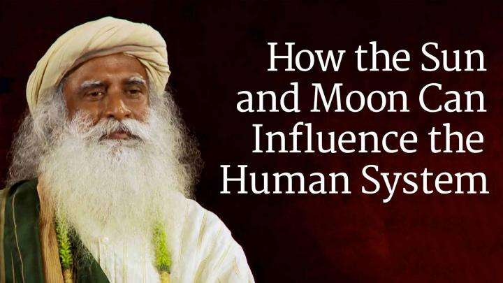 How the Sun and Moon Can Influence the Human System