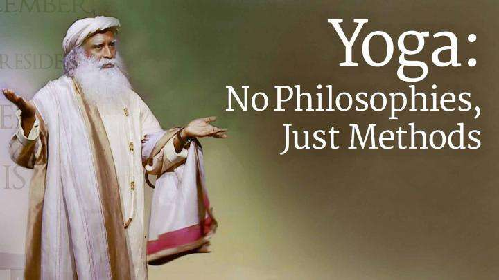 Yoga: No Philosophies, Just Methods