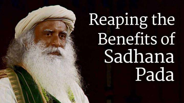 Reaping the Benefits of Sadhana Pada