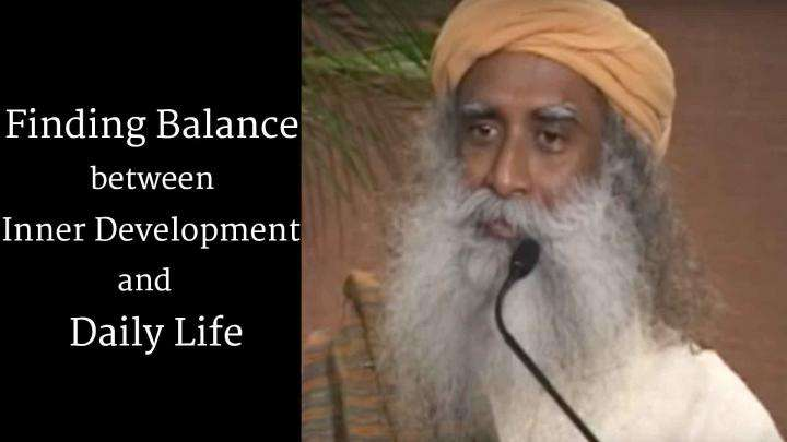 Finding Balance between Inner Development and Daily Life