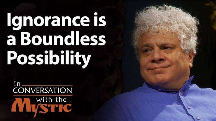 ​Ignorance is a Boundless Possibility