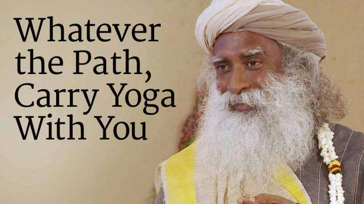 Whatever the Path, Carry Yoga With You