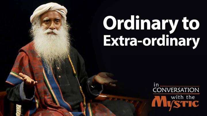 Ordinary to Extra-ordinary