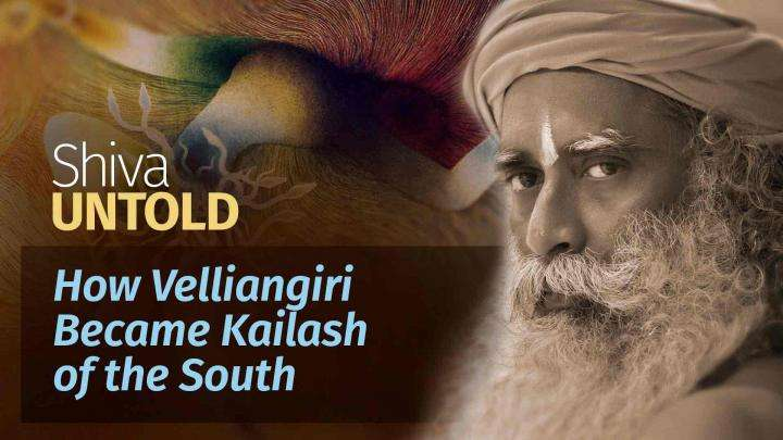 How Velliangiri Became Kailash of the South