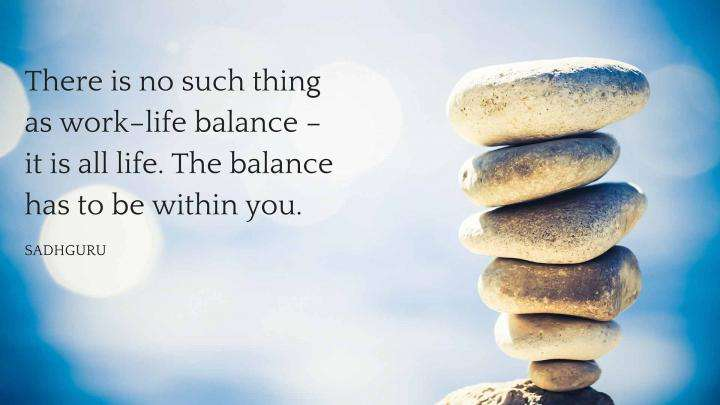 Sadhguru's Quotes on Work, Life & Balance