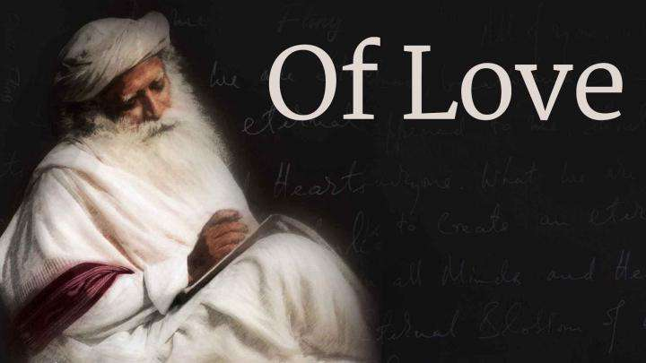 """Of Love"" – A Poem by Sadhguru"
