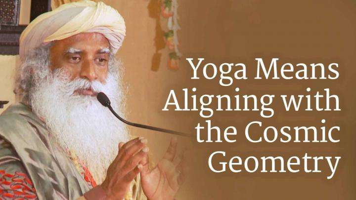 Yoga Means Aligning with the Cosmic Geometry