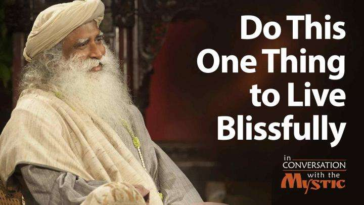 Do This One Thing to Live Blissfully