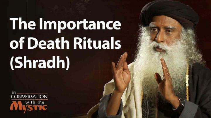 The Importance of Death Rituals (Shraadh)