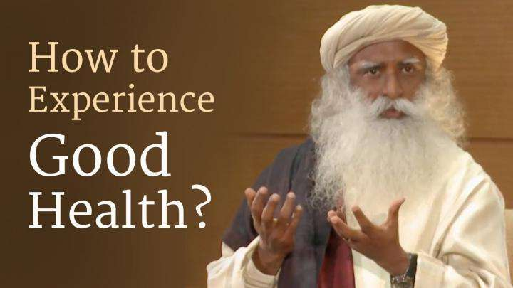 How to Experience Good Health?