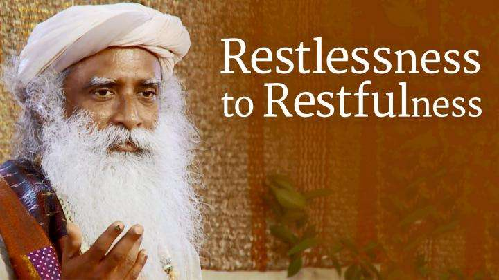 Restlessness to Restfulness