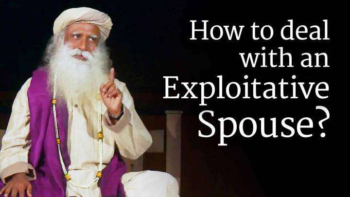 How to Deal with an Exploitative Spouse?
