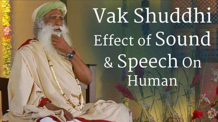 Vak Shuddhi – Effect of Sound & Speech On Human System
