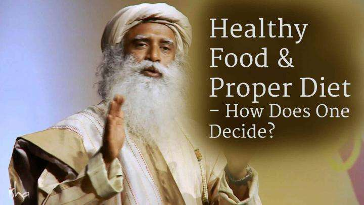 Healthy Food and a Proper Diet – How Does One Decide?