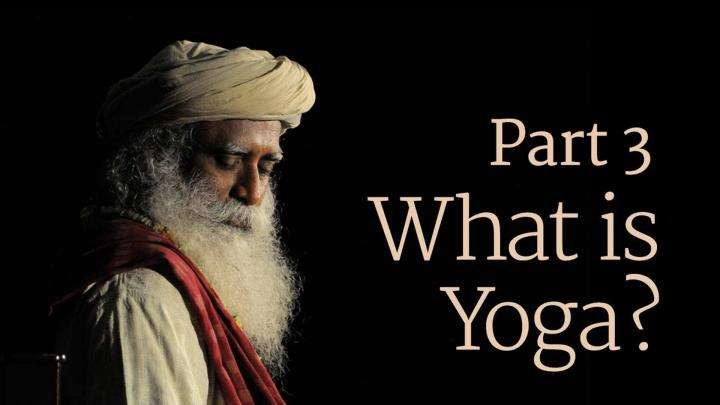 What is Yoga? Part 3