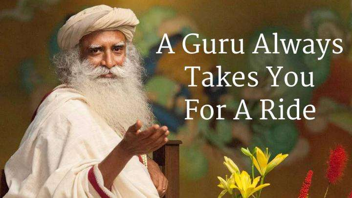 A Guru Always Takes You For A Ride