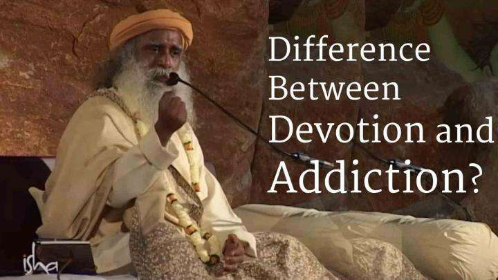 Difference Between Devotion and Addiction