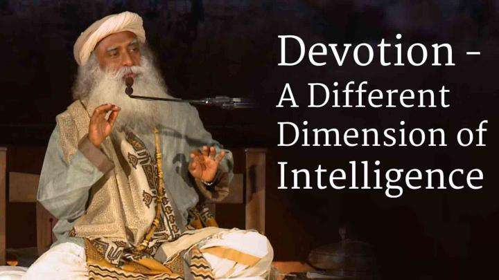 Devotion – A Different Dimension of Intelligence
