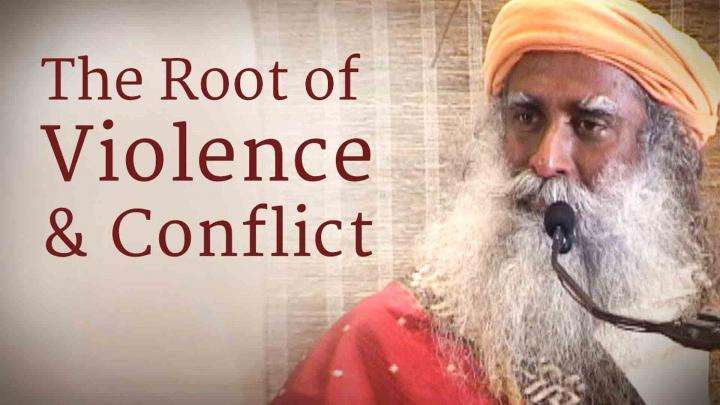 The Root of Violence and Conflict