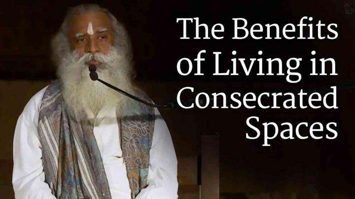 The Benefits of Living in Consecrated Spaces