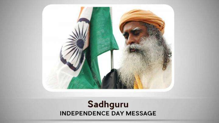 Sadhguru's Message on India's Independence Day 2016