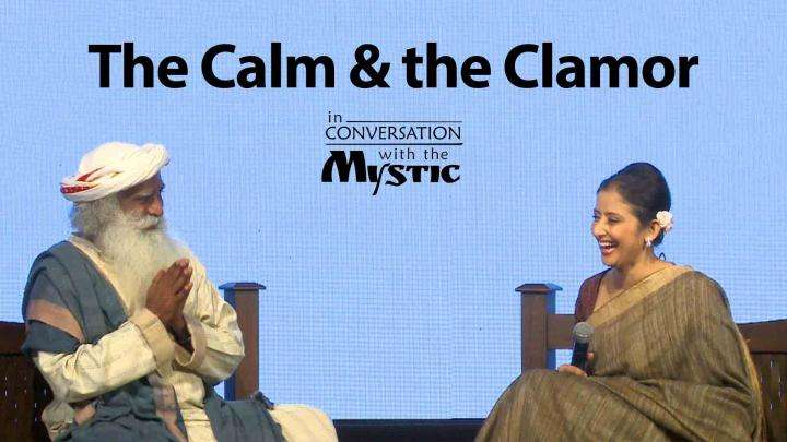 The Calm and the Clamor - Manisha Koirala in Conversation with Sadhguru