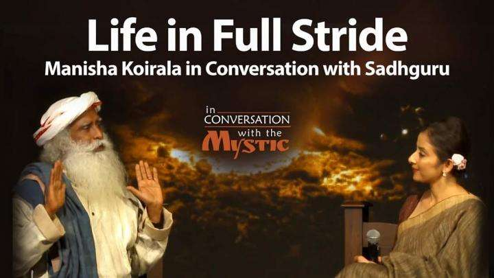 Life in Full Stride – Manisha Koirala in Conversation with Sadhguru