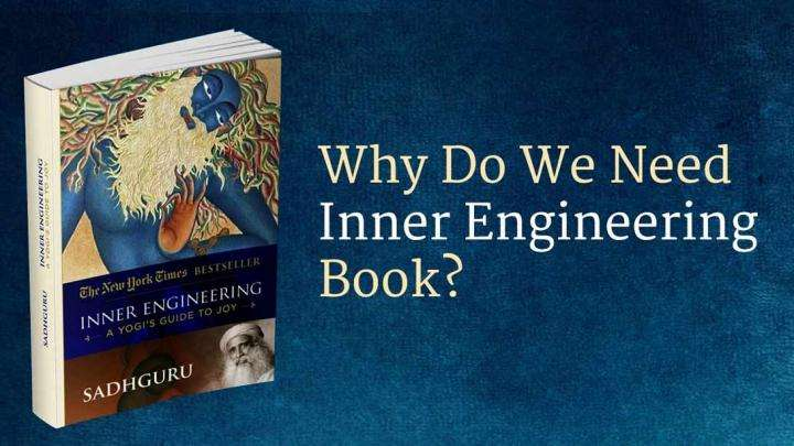 Why Do We Need Inner Engineering Book?