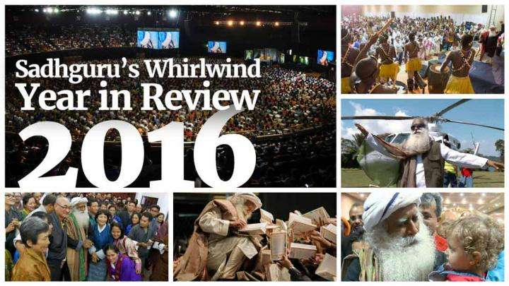 2016 - Sadhguru's Whirlwind Year in Review