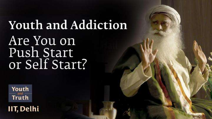 Youth and Addiction: Are You on Push Start or Self Start?